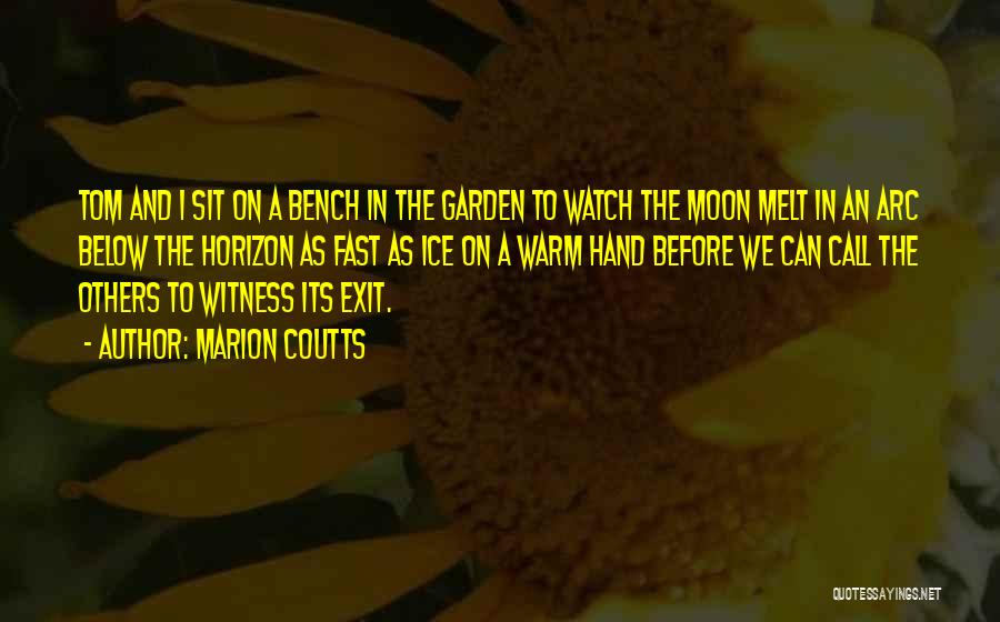 Sit And Watch Quotes By Marion Coutts