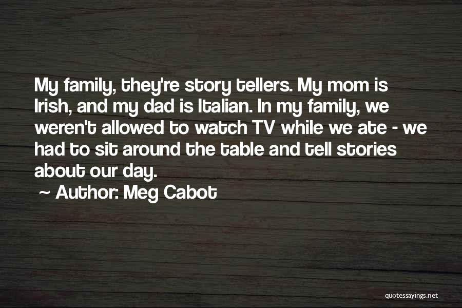 Sit And Watch Quotes By Meg Cabot