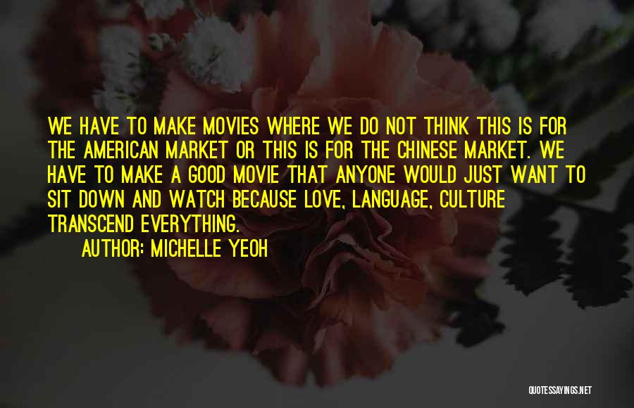 Sit And Watch Quotes By Michelle Yeoh