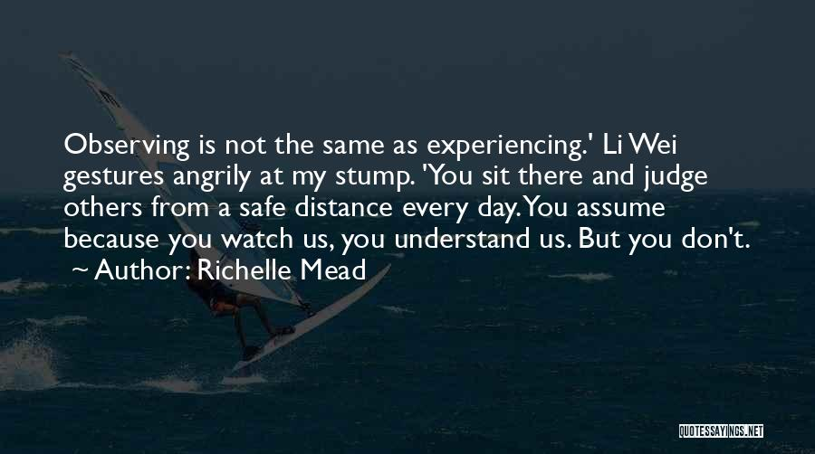 Sit And Watch Quotes By Richelle Mead