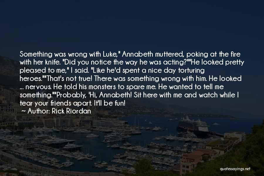 Sit And Watch Quotes By Rick Riordan