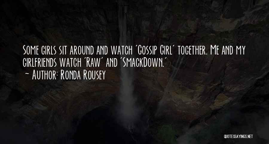 Sit And Watch Quotes By Ronda Rousey