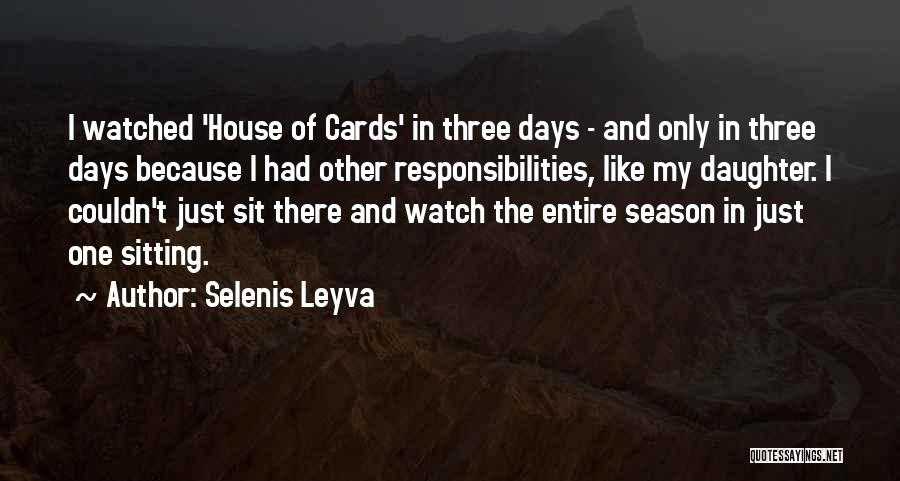Sit And Watch Quotes By Selenis Leyva