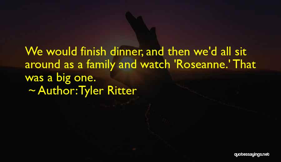 Sit And Watch Quotes By Tyler Ritter