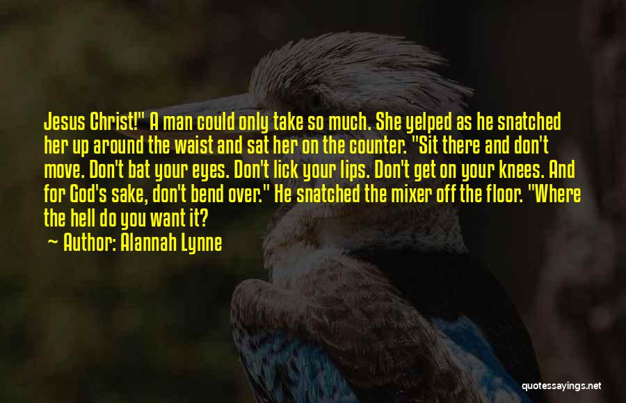 Sit Quotes By Alannah Lynne