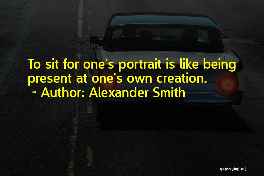 Sit Quotes By Alexander Smith