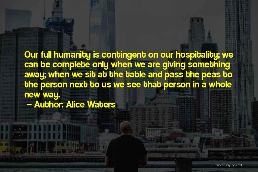 Sit Quotes By Alice Waters