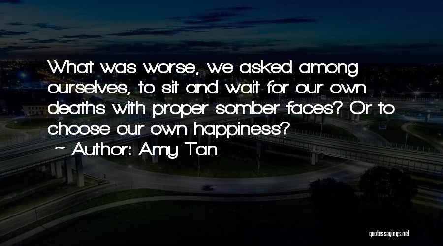 Sit Quotes By Amy Tan