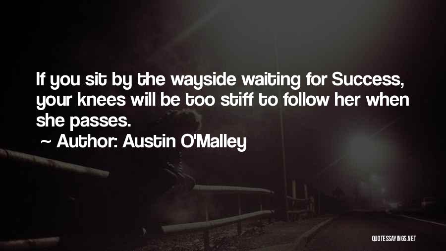 Sit Quotes By Austin O'Malley