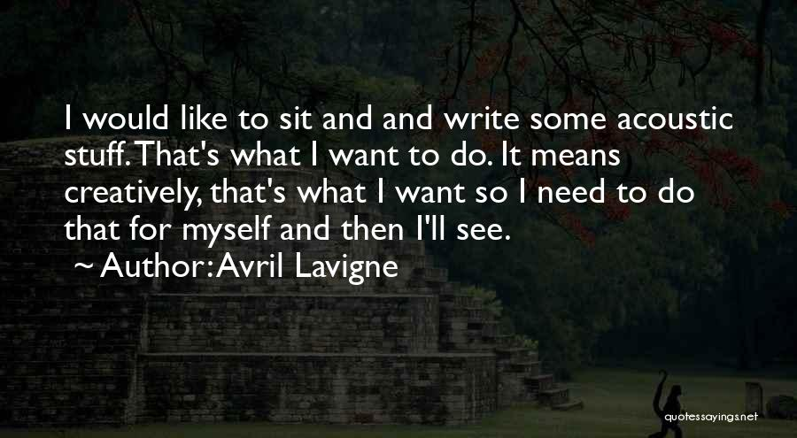 Sit Quotes By Avril Lavigne