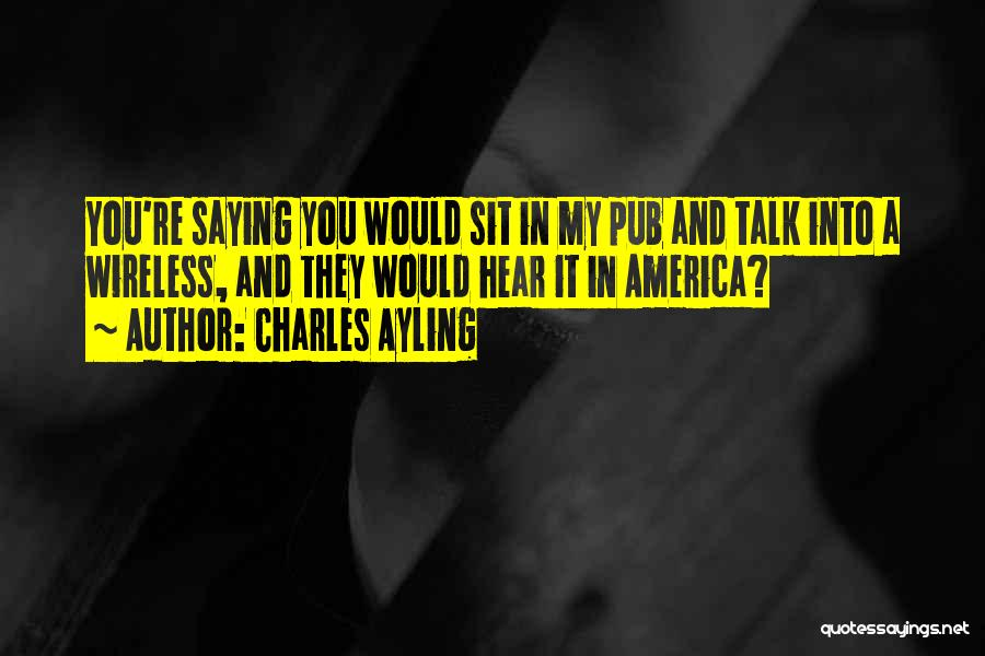 Sit Quotes By Charles Ayling