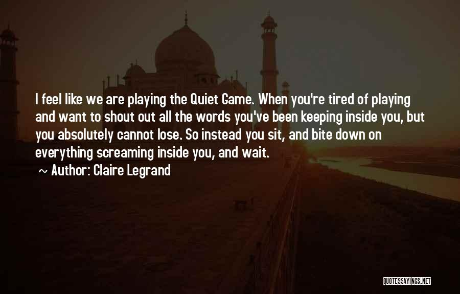 Sit Quotes By Claire Legrand