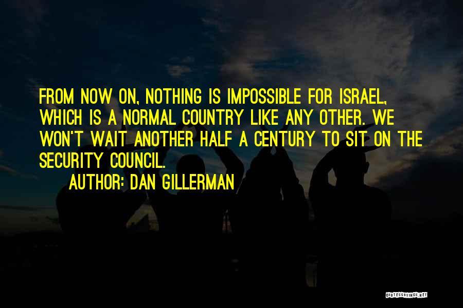 Sit Quotes By Dan Gillerman