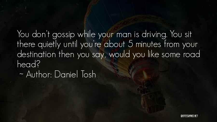 Sit Quotes By Daniel Tosh