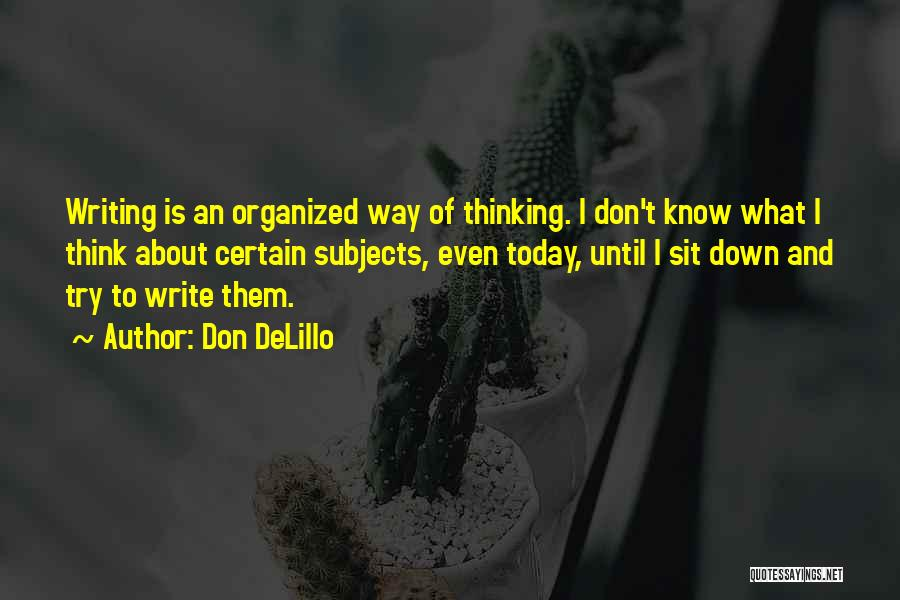 Sit Quotes By Don DeLillo