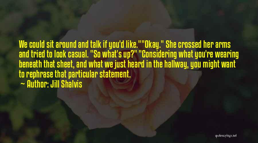 Sit Quotes By Jill Shalvis