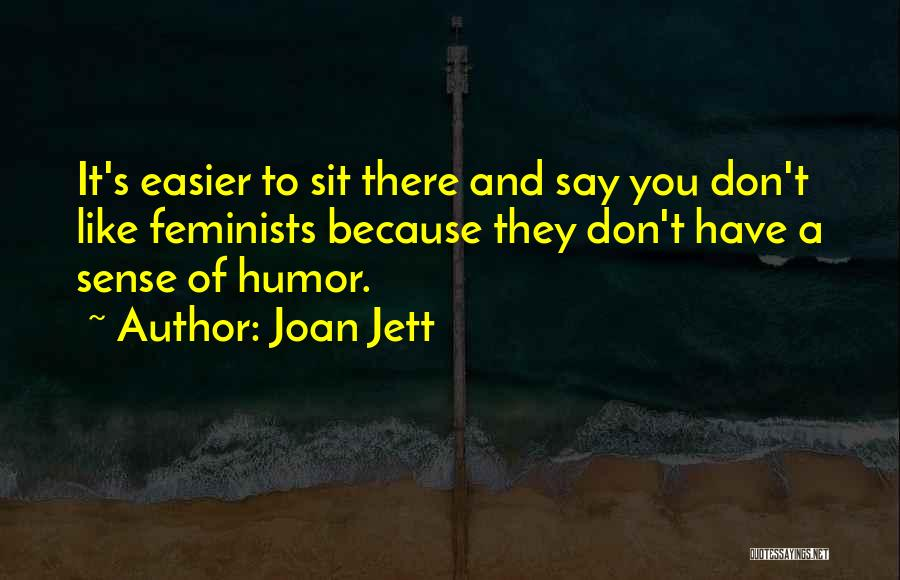 Sit Quotes By Joan Jett