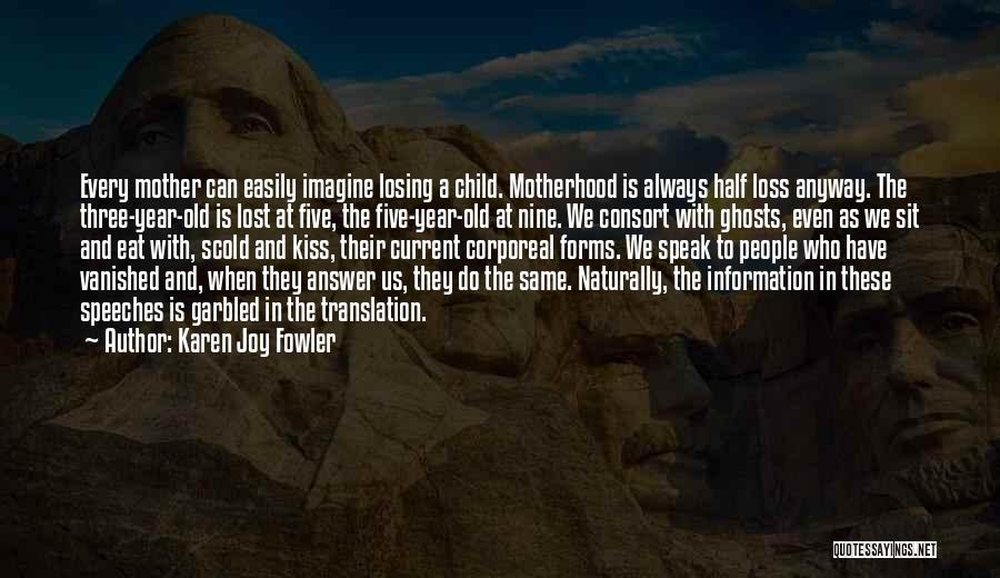 Sit Quotes By Karen Joy Fowler