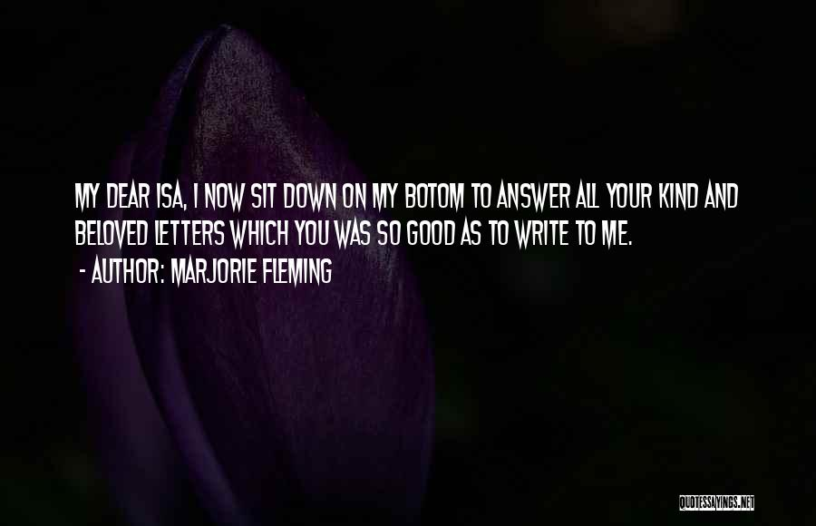 Sit Quotes By Marjorie Fleming