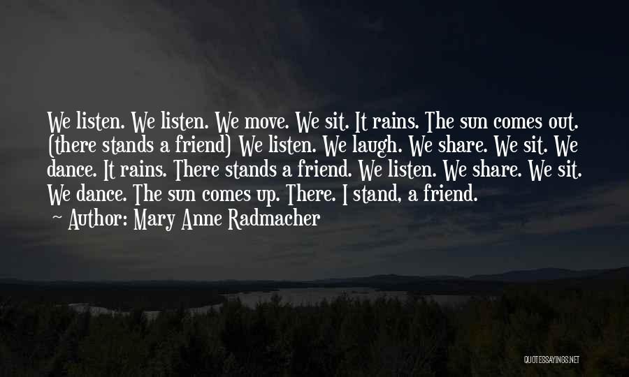 Sit Quotes By Mary Anne Radmacher