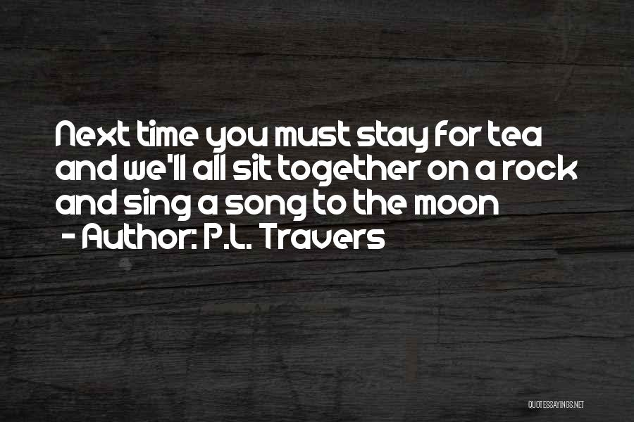 Sit Quotes By P.L. Travers