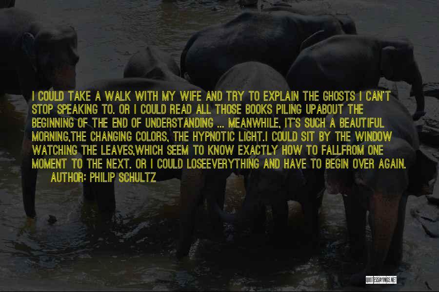 Sit Quotes By Philip Schultz