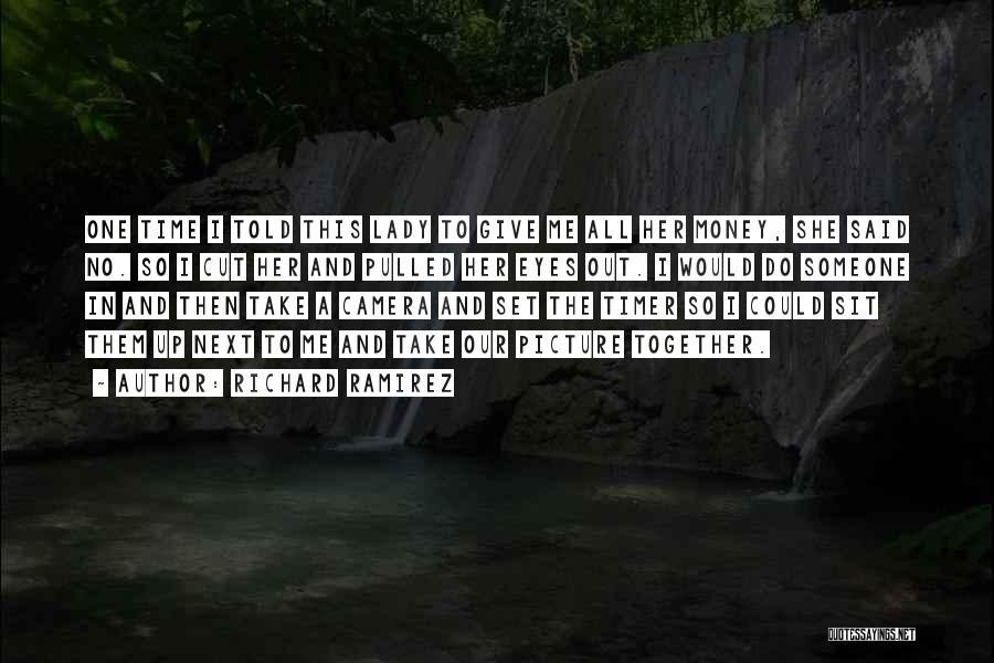 Sit Quotes By Richard Ramirez