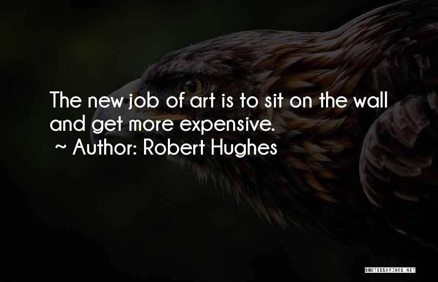 Sit Quotes By Robert Hughes