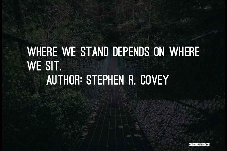 Sit Quotes By Stephen R. Covey
