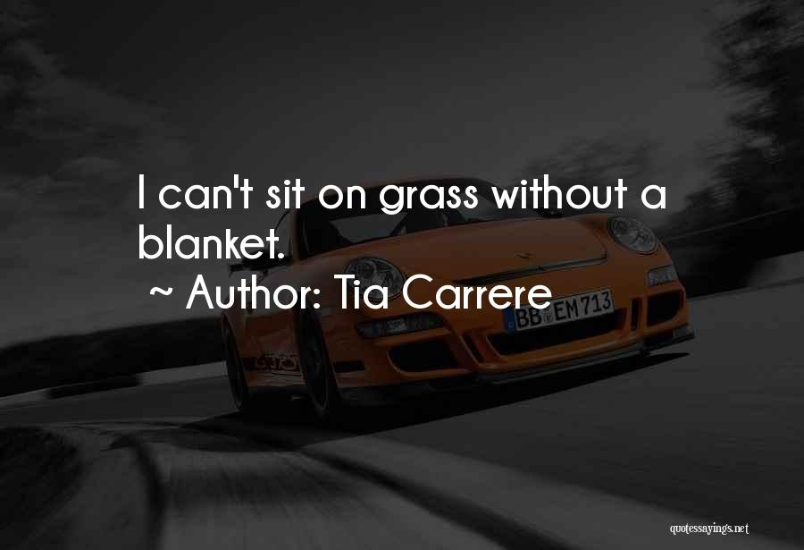 Sit Quotes By Tia Carrere