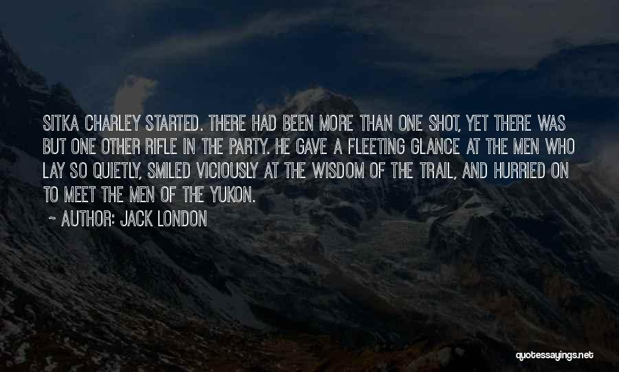 Sitka Quotes By Jack London