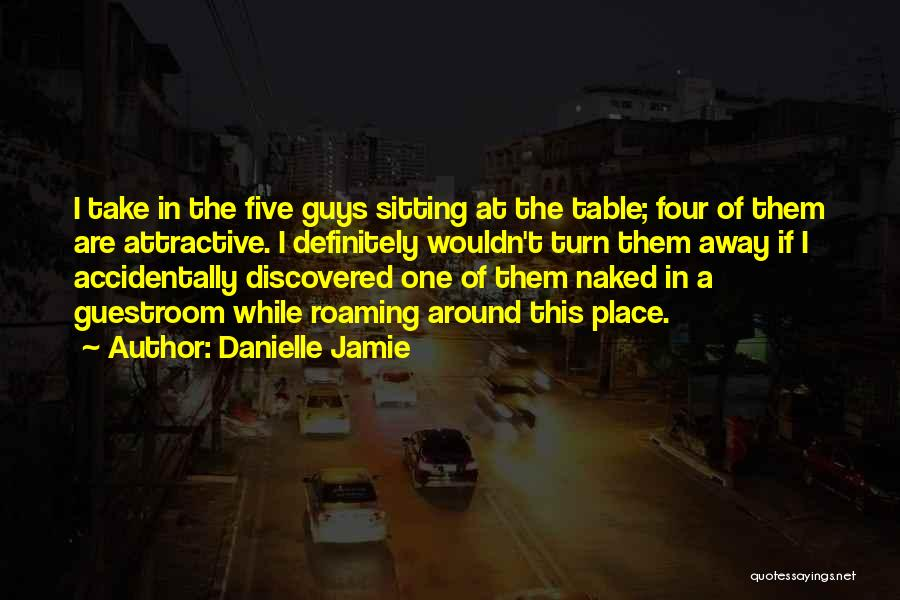 Sitting Around A Table Quotes By Danielle Jamie