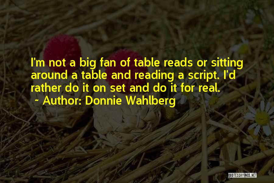 Sitting Around A Table Quotes By Donnie Wahlberg