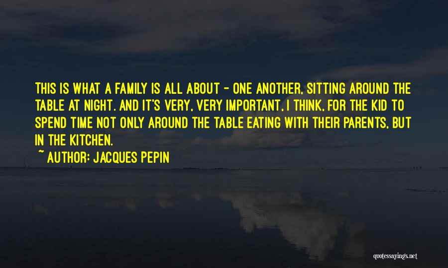 Sitting Around A Table Quotes By Jacques Pepin