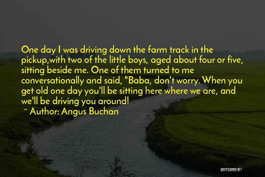 Sitting Beside Me Quotes By Angus Buchan