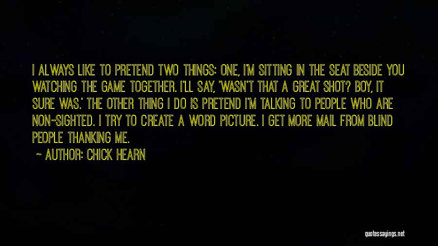 Sitting Beside Me Quotes By Chick Hearn