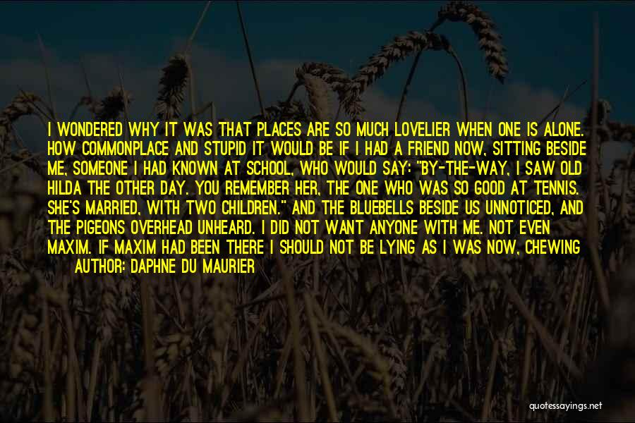 Sitting Beside Me Quotes By Daphne Du Maurier
