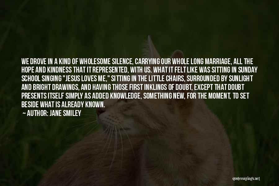 Sitting Beside Me Quotes By Jane Smiley
