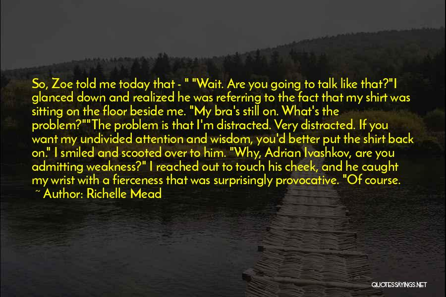 Sitting Beside Me Quotes By Richelle Mead