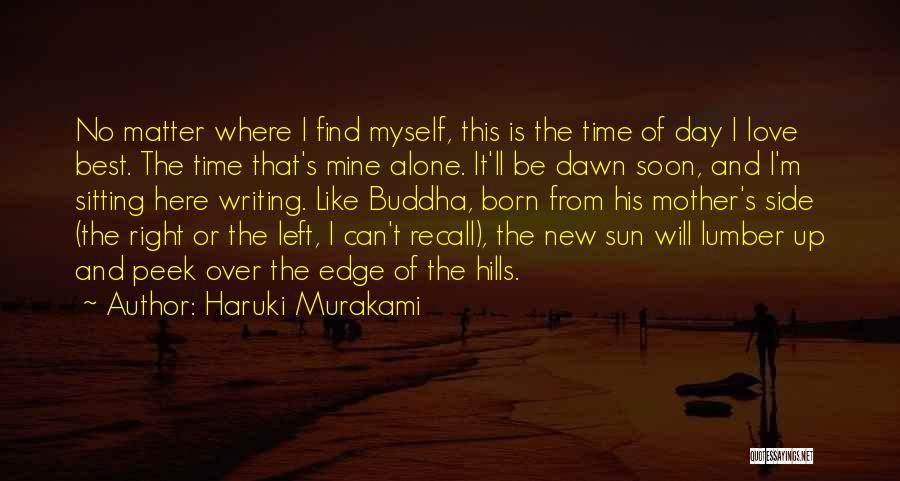 Sitting Here All Alone Quotes By Haruki Murakami