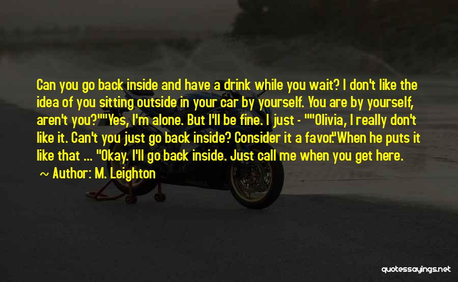 Sitting Here All Alone Quotes By M. Leighton