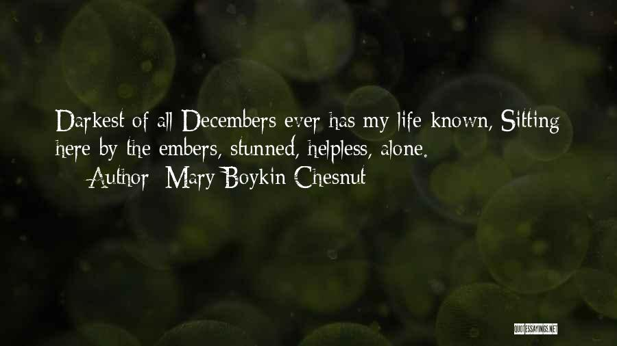Sitting Here All Alone Quotes By Mary Boykin Chesnut