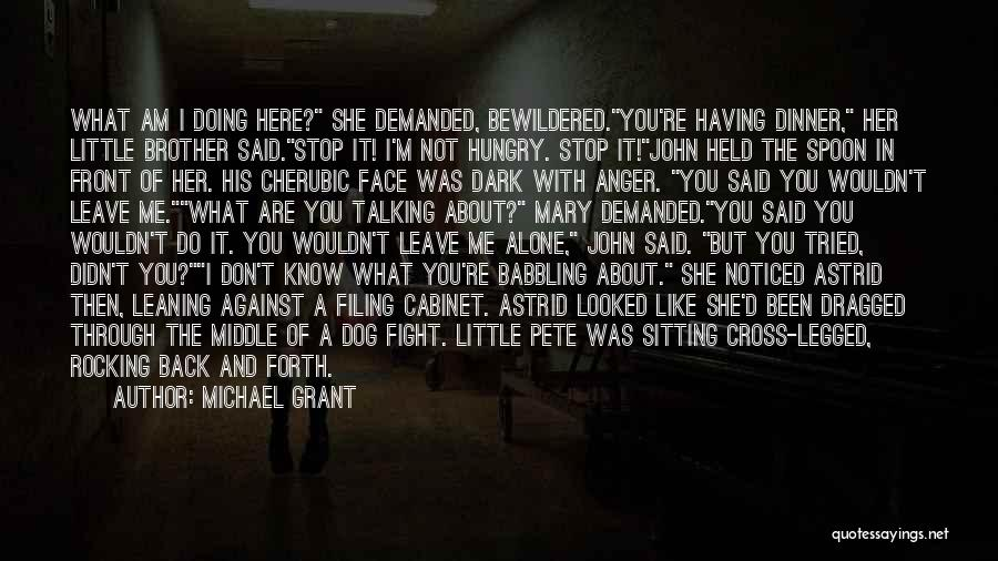 Sitting Here All Alone Quotes By Michael Grant