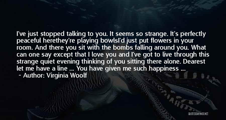 Sitting Here All Alone Quotes By Virginia Woolf