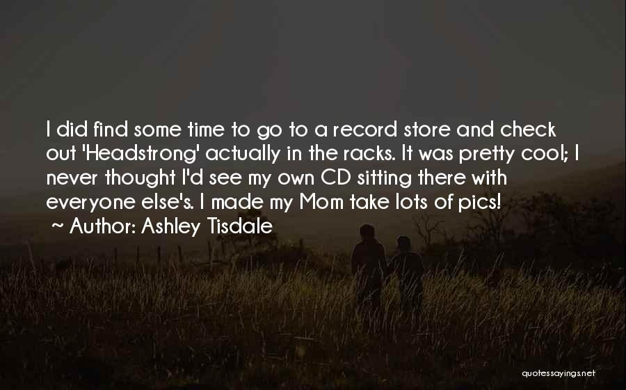 Sitting Pretty Quotes By Ashley Tisdale