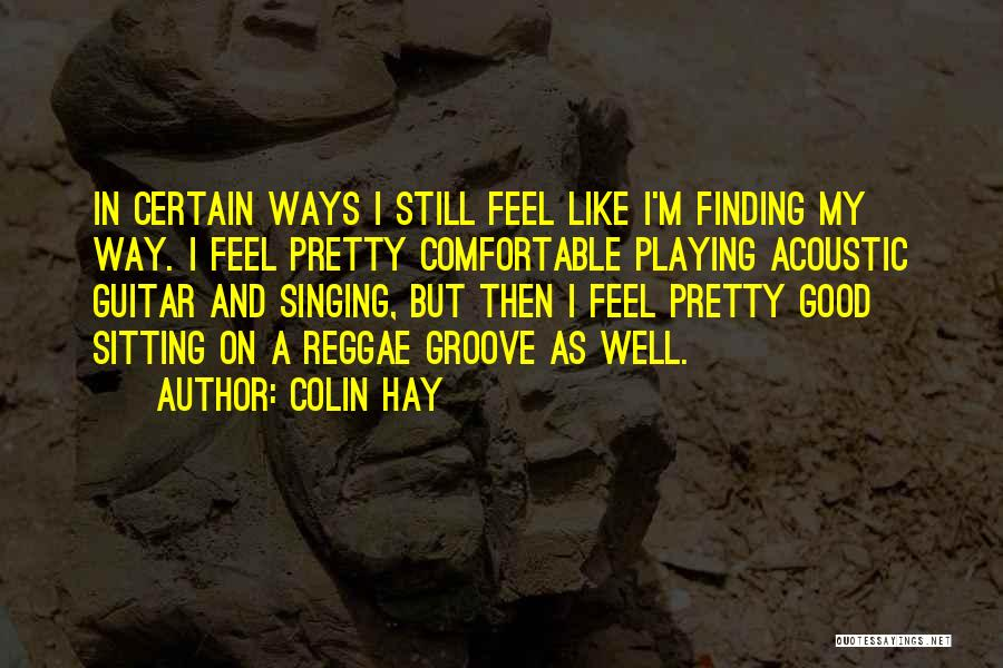 Sitting Pretty Quotes By Colin Hay