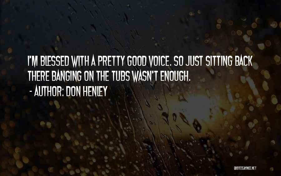Sitting Pretty Quotes By Don Henley