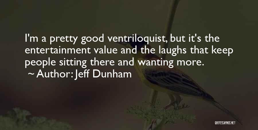 Sitting Pretty Quotes By Jeff Dunham