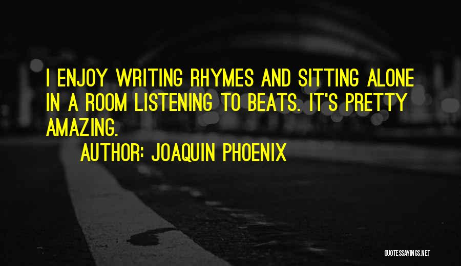 Sitting Pretty Quotes By Joaquin Phoenix