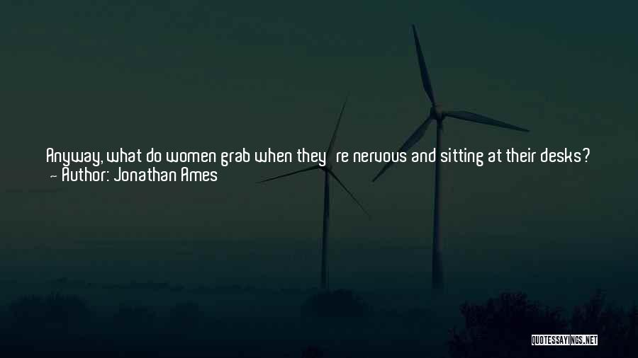 Sitting Pretty Quotes By Jonathan Ames
